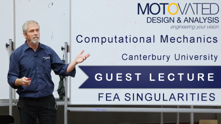 Greg Morehouse Guest Lecturing at Canterbury University on FEA Singularities