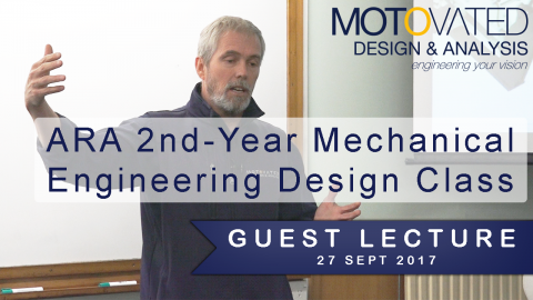 Greg Morehouse's Guest Lecture on 27 Sept 2017 at ARA Mechanical Engineering Design Course